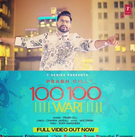 Prabh Gill Song 100 100 Wari